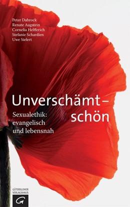 Abbildung von Dabrock / Augstein | Unverschämt - schön | 1. Auflage | 2015 | beck-shop.de