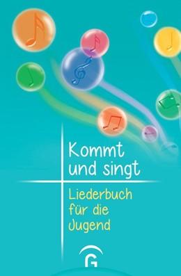 Abbildung von Ebinger / Knapp | Kommt und singt - Liederbuch für die Jugend | 1. Auflage | 2015 | beck-shop.de