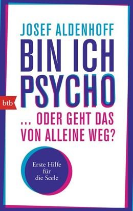 Abbildung von Aldenhoff | Bin ich Psycho ... oder geht das von alleine weg? | 2015 | Erste Hilfe für die Seele