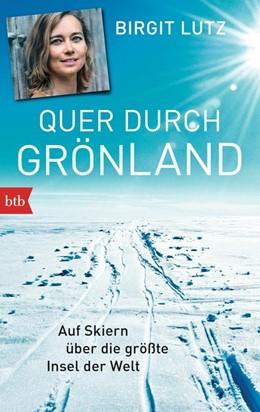 Abbildung von Lutz | Quer durch Grönland | 1. Auflage | 2015 | beck-shop.de