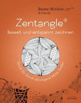 Abbildung von Winkler | Zentangle® - beseelt und entspannt zeichnen | 2015 | Strich für Strich die eigene M...
