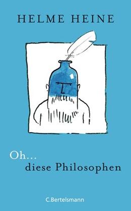 Abbildung von Heine | Oh... diese Philosophen | 1. Auflage | 2015 | beck-shop.de