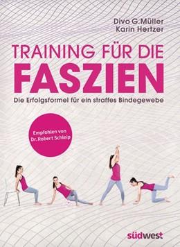 Abbildung von Müller / Hertzer | Training für die Faszien | 2015 | Die Erfolgsformel für ein stra...