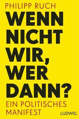 Abbildung von Ruch | Wenn nicht wir, wer dann? | 1. Auflage | 2015 | beck-shop.de