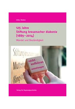 Abbildung von Winkler | 125 Jahre Stiftung kreuznacher diakonie (1889-2014) | 2014 | Wandel und Beständigkeit