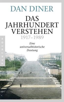 Abbildung von Diner | Das Jahrhundert verstehen | 1. Auflage | 2015 | beck-shop.de