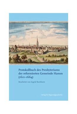 Abbildung von Protokollbuch des Presbyteriums der reformierten Gemeinde Hamm (1611-1664) | 2014 | Einführung und Edition