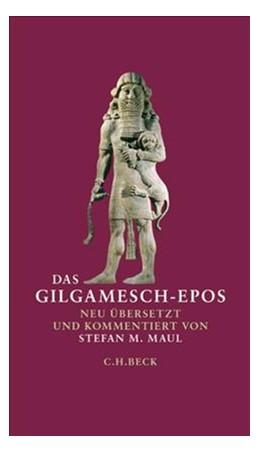 Abbildung von Maul, Stefan M.   Das Gilgamesch-Epos   6. Auflage   2014   beck-shop.de