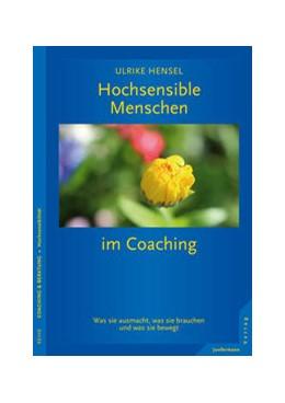 Abbildung von Hensel | Hochsensible Menschen im Coaching | 1. Auflage | 2015 | beck-shop.de