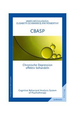 Abbildung von McCullough / Schramm / Penberthy | CBASP - Cognitive Behavioral Analysis System of Psychotherapy | 2015 | Chronische Depressionen effekt...