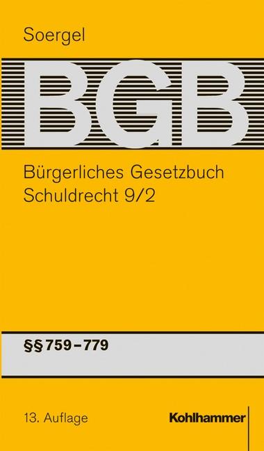Bürgerliches Gesetzbuch mit Einführungsgesetz und Nebengesetzen: BGB, Band 11/2: Schuldrecht 9/2: §§ 759-779   Soergel / Gröschler   13., überarbeitete und erweiterte Auflage, 2015   Buch (Cover)