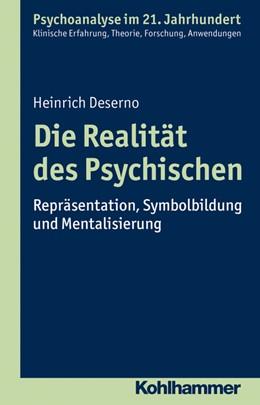 Abbildung von Deserno | Die Realität des Psychischen | 1. Auflage | 2021 | beck-shop.de