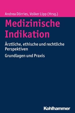 Abbildung von Dörries / Lipp | Medizinische Indikation | 2015 | Ärztliche, ethische und rechtl...