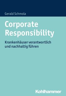 Abbildung von Schmola | Corporate Responsibility | 2015 | Krankenhäuser verantwortlich u...