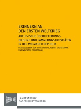 Abbildung von Hering / Zimmermann / Kretzschmar | Erinnern an den Ersten Weltkrieg | 2015 | Archivische Überlieferungsbild... | 25