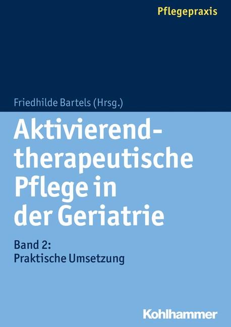 Aktivierend-therapeutische Pflege in der Geriatrie | Bartels, 2018 | Buch (Cover)