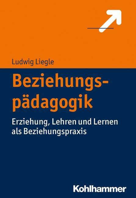 Beziehungspädagogik | Liegle, 2017 | Buch (Cover)
