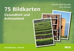 Abbildung von Härtl-Kasulke / Kasulke | 75 Bildkarten Gesundheit und Achtsamkeit | 1. Auflage | 2015 | beck-shop.de