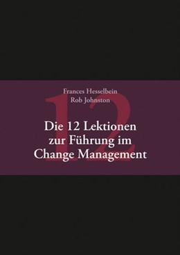 Abbildung von Hesselbein / Johnston | Die 12 Lektionen zur Führung im Change Management | 2015