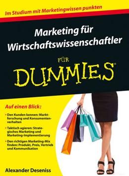 Abbildung von Deseniss   Marketing für Wirtschaftswissenschaftler für Dummies   1. Auflage   2015   beck-shop.de