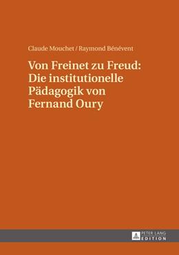 Abbildung von Mouchet / Bénévent | Von Freinet zu Freud: Die institutionelle Pädagogik von Fernand Oury | 2015 | Übersetzt von Renate Kock und ...