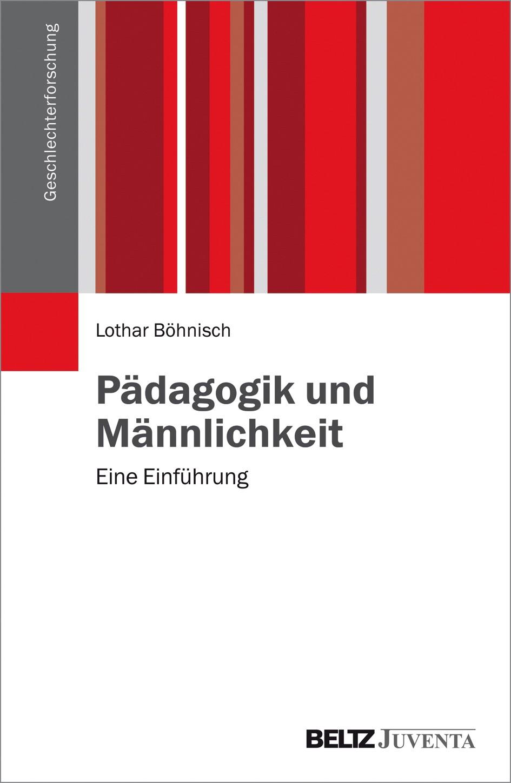 Abbildung von Böhnisch | Pädagogik und Männlichkeit | 2015