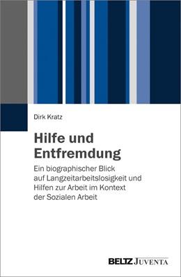 Abbildung von Kratz | Hilfe und Entfremdung | 2015 | Ein biographischer Blick auf L...