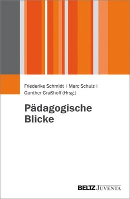 Abbildung von Schmidt / Schulz / Graßhoff   Pädagogische Blicke   2016