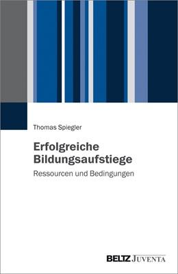 Abbildung von Spiegler   Erfolgreiche Bildungsaufstiege   1. Auflage   2015   beck-shop.de