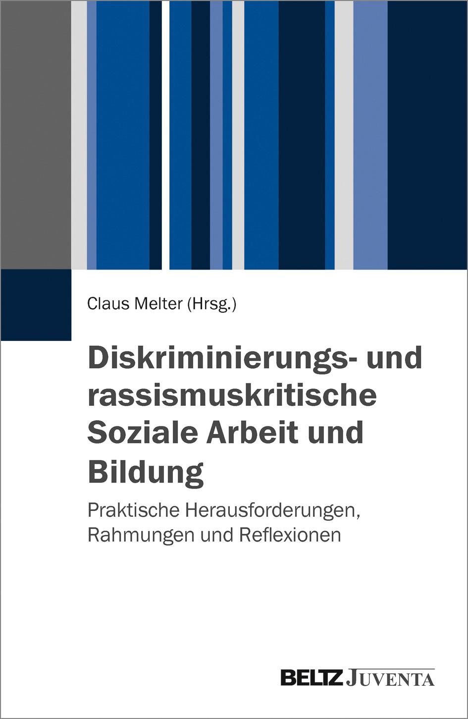 Abbildung von Melter | Diskriminierungs- und rassismuskritische Soziale Arbeit und Bildung | 2015