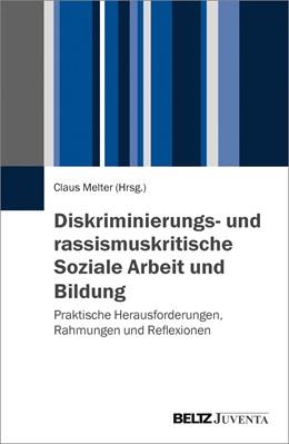 Abbildung von Melter | Diskriminierungs- und rassismuskritische Soziale Arbeit und Bildung | 2015 | Praktische Herausforderungen, ...