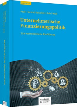 Abbildung von Paul / Horsch | Unternehmerische Finanzierungspolitik | 1. Auflage | 2017 | beck-shop.de