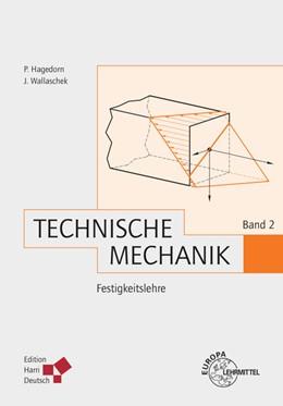 Abbildung von Hagedorn / Wallaschek | Technische Mechanik Band 2: Festigkeitslehre | 1. Auflage | 2015 | beck-shop.de