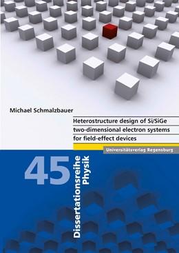 Abbildung von Schmalzbauer | Heterostructure design of Si/SiGe two-dimensional electron systems for field-effect devices | 2015 | 45
