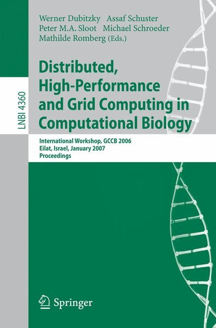 Distributed, High-Performance and Grid Computing in Computational Biology | Dubitzky / Schuster / Sloot / Schroeder / Romberg, 2007 | Buch (Cover)