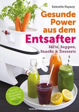 Abbildung von Payany | Gesunde Power aus dem Entsafter | 1. Auflage | 2015 | beck-shop.de