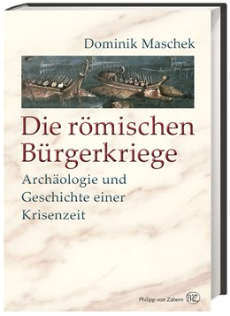 Abbildung von Maschek | Die römischen Bürgerkriege | 2018 | Archäologie und Geschichte ein...