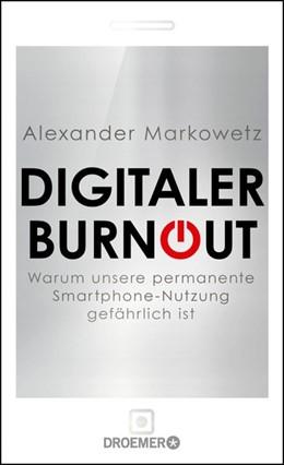 Abbildung von Markowetz | Digitaler Burnout | 2015 | Warum unsere permanente Smartp...