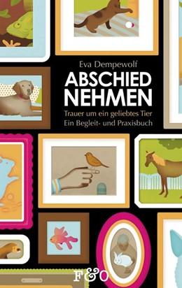 Abbildung von Dempewolf | Abschied nehmen - Trauer um ein geliebtes Tier | 1. Auflage | 2015 | beck-shop.de