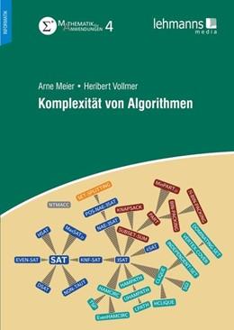 Abbildung von Meier / Schöning / Vollmer | Komplexität von Algorithmen | 2015 | Mathematik für Anwendungen Ban...