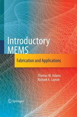 Abbildung von Adams / Layton | Introductory MEMS | 2010 | 2014 | Fabrication and Applications