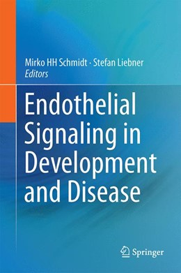 Abbildung von Schmidt / Liebner | Endothelial Signaling in Development and Disease | 1st ed. 2015 | 2015