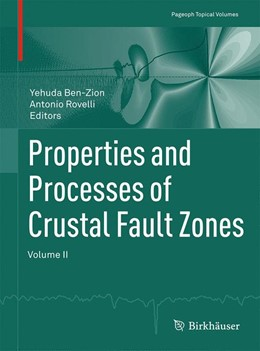 Abbildung von Ben-Zion / Rovelli | Properties and Processes of Crustal Fault Zones | 2015 | 2015 | Volume II