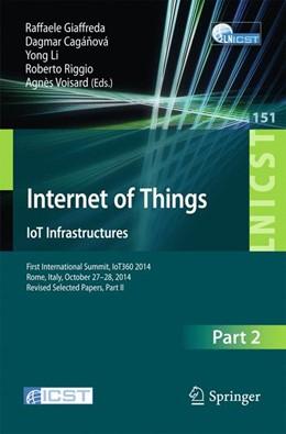Abbildung von Giaffreda / Cagánová / Li / Riggio / Voisard | Internet of Things. IoT Infrastructures | 2015 | 2015 | First International Summit, Io... | 151