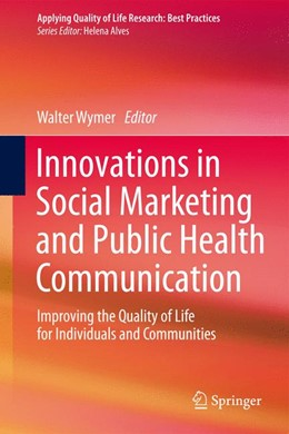 Abbildung von Wymer | Innovations in Social Marketing and Public Health Communication | 1st ed. 2016 | 2015 | Improving the Quality of Life ...
