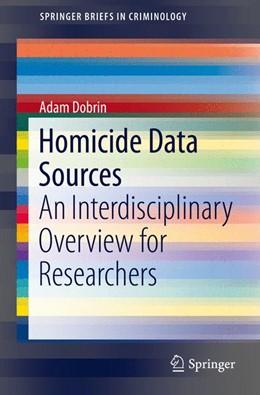 Abbildung von Dobrin | Homicide Data Sources | 1st ed. 2016 | 2015 | An Interdisciplinary Overview ...