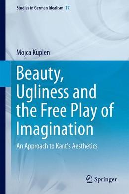 Abbildung von Küplen | Beauty, Ugliness and the Free Play of Imagination | 1. Auflage | 2015 | 17 | beck-shop.de