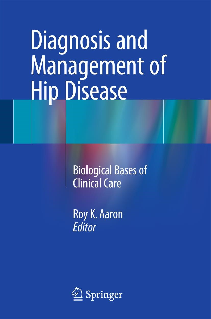 Diagnosis and Management of Hip Disease   Aaron   1st ed. 2015, 2015   Buch (Cover)