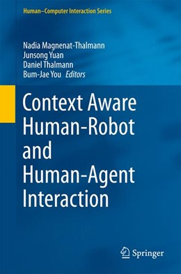 Abbildung von Magnenat-Thalmann / Yuan | Context Aware Human-Robot and Human-Agent Interaction | 1. Auflage | 2015 | beck-shop.de