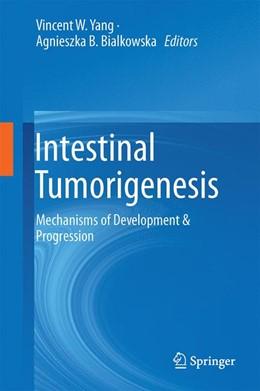Abbildung von Yang / Bialkowska | Intestinal Tumorigenesis | 1st ed. 2015 | 2015 | Mechanisms of Development & Pr...